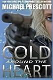 Cold Around the Heart, Michael Prescott, 1484074173