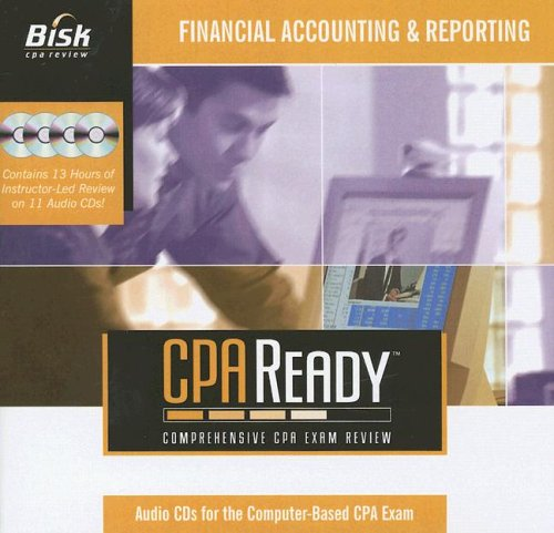 Bisk Cpa Ready Financial Accounting And Reporting 6.0 Audio Tutor (Cpa Ready Audio Cd Series) by Bisk Education Inc