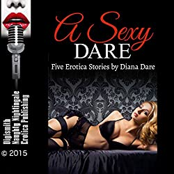 A Sexy Dare: Five Erotica Stories