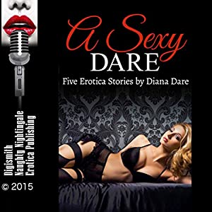 A Sexy Dare: Five Erotica Stories Audiobook