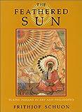 The Feathered Sun, Frithjof Schuon, 0941532089