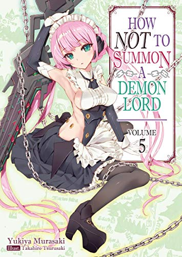 How NOT to Summon a Demon Lord: Volume 5 (English Edition)