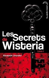 Les Secrets de Wisteria, Livre 1 : Megan par Chandler