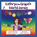 Kathryn the Grape's Colorful Journey (Kathryn the Grape Affirmation Series)