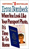 """When You Look Like Your Passport Photo, it's Time to Go Home"" av Erma Bombeck"