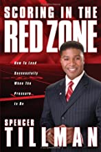 Scoring in the Red Zone : How to Lead Successfully When the Pressure Is On