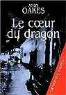 Le coeur du dragon par Oakes