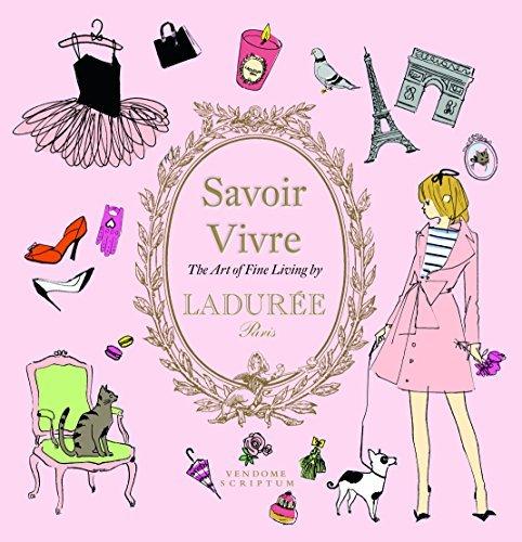 Ladur?de?ed??ede??d???e Savoir Vivre: The Art of Fine Living (Laduree) by Maud Hacker (2016-11-08)
