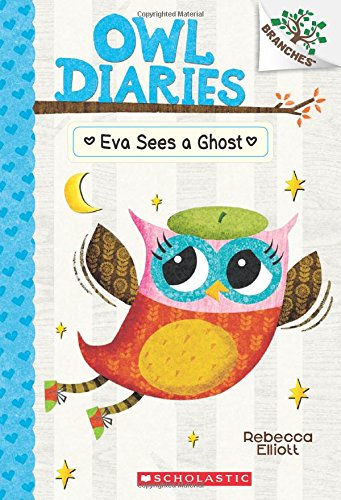 Eva Sees a Ghost: A Branches Book (Owl Diaries #2) ()