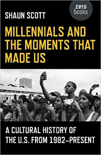 Millennials and the Moments That Made Us: A Cultural History