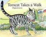 Tomcat Takes a Walk, Pippa Unwin, 0862647053