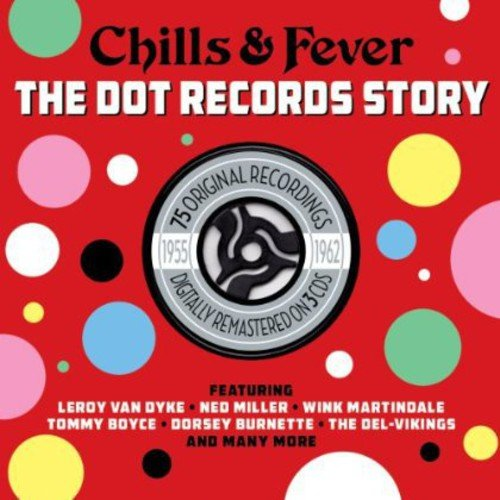 The Dot Records Story - Chills and Fevers - Various