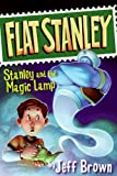 img - for Stanley and the Magic Lamp (Flat Stanley) by Jeff Brown (2009-12-22) book / textbook / text book