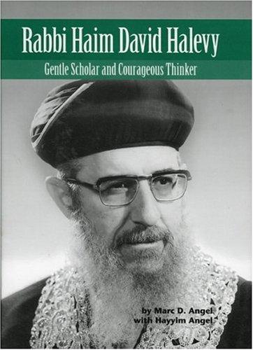 Rabbi Haim David Halevy: Gentle Scholar and Courageous Thinker (Modern Jewish Lives series)