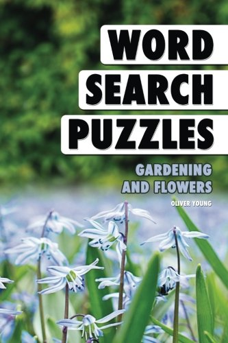 Word Search Puzzles: Gardening and Flowers (Word Search Books for Adults) (Volume 9)