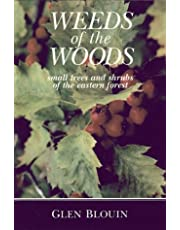 Weeds of the Woods: Small Trees and Shrubs of the Eastern Forest