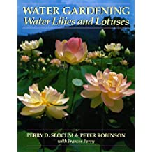 Water Gardening: Water Lilies and Lotuses
