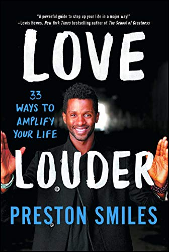 Love Louder: 33 Ways to Amplify Your Life