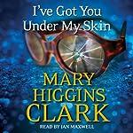 I've Got You Under My Skin | Mary Higgins Clark