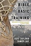 Bible Basic Training, Jeff Jay and James Jay, 1606152254