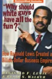 """Why Should White Guys Have All the Fun?"", Reginald F. Lewis and Hugh B. Price, 0471145602"