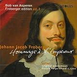 Johann Froberger Edition, Vol. 3: Hommage a