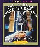 The Hubble Space Telescope, Diane M. Sipiera and Paul P. Sipiera, 0516262661