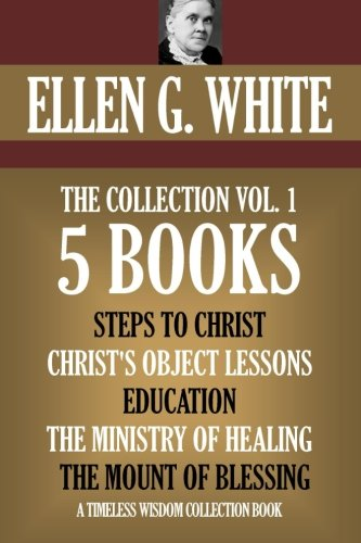 Christ Collection (Ellen G. White Collection Vol. 1.  5 books. Steps to Christ, etc. (Timeless Wisdom Collection))