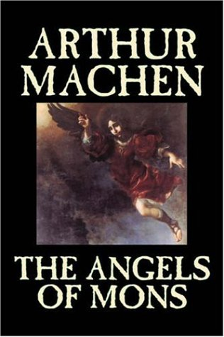The Angels of Mons by Arthur Machen, Fiction, Fantasy, Classics, Horror pdf