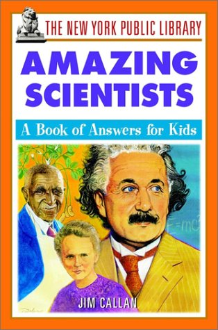 Download The New York Public Library Amazing Scientists: A Book of Answers for Kids pdf epub