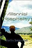 Millennial Hospitality, Charles James Hall, 1403376700
