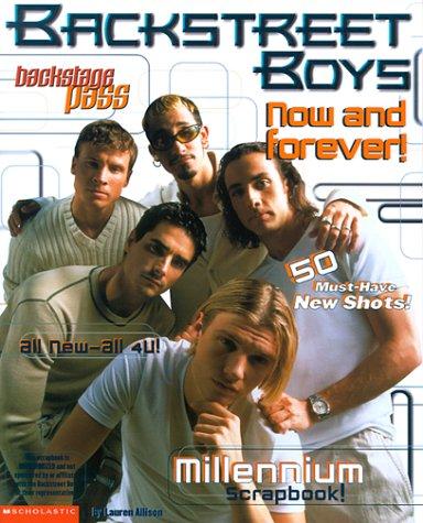 Backstreet Boys: Now And Forever: Your Millennium Keepsake Scrapbook (Backstage Pass)