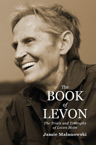 The Book of Levon: The Trials and Triumphs of Levon Helm
