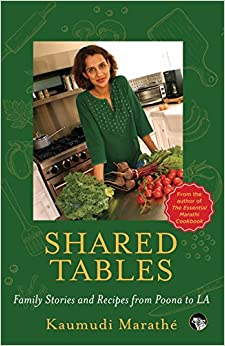 Shared Tables: Family Stories and Recipes from Poona to La