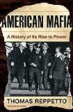 American Mafia, Thomas A. Reppetto, 0805072101