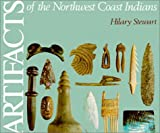 Artifacts of the Northwest Coast Indians, Hilary Stewart, 088839098X