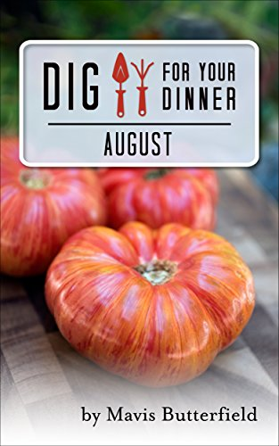 Dig for Your Dinner in August by [Butterfield, Mavis]