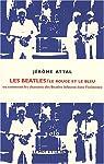 Le rouge et le bleu ou comment les chansons des Beatles infusent dans l'existence par Attal