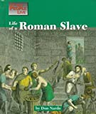 Life of a Roman Slave, Don Nardo, 1560063882