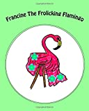 img - for Francine The Frolicking Flamingo book / textbook / text book