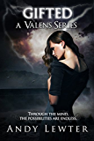 Gifted (A Valens Series #1)