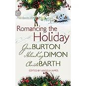 Romancing the Holiday | HelenKay Dimon, Christi Barth, Jaci Burton