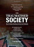 The Traumatised Society : How to Outlaw Cheating and Save Our Civilisation, Harrison, Fred, 0856832871