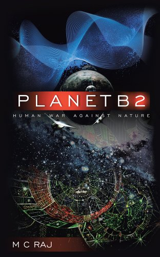 Book: PlanetB2 - Human War Against Nature by M C Raj