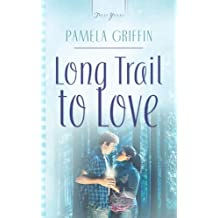 The Long Trail To Love (Truly Yours Digital Editions Book 753)