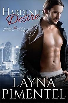 Hardened Desire by [Pimentel, Layna]