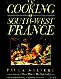 img - for The Cooking of South-West France A Collection of Traditional and New Recipes from France's Magnificent Rustic Cuisine and New Techniques to Lighten Hearty Dishes book / textbook / text book