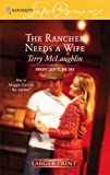 The Rancher Needs a Wife, Terry McLaughlin, 0373781458