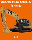 Construction Vehicles for Kids: Interactive Edition