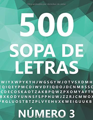500 Sopa De Letras, Número 3: 500 Juegos, Para Adultos, Letra Grande por Louisa Sánchez